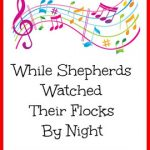 Hymn Study: While shepherds watched their flocks by night