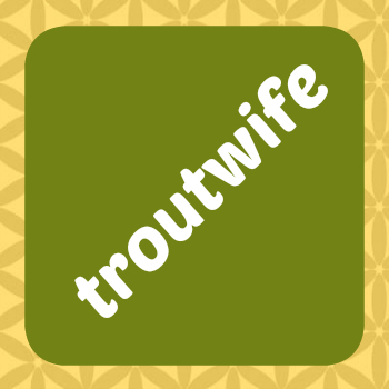 Trout Wife