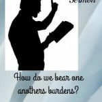 How do we bear one another's burdens?