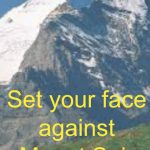 Set your face against Mount Seir