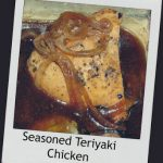 Recipe: Seasoned Teriyaki Chicken