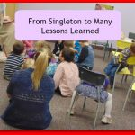 From Singleton to Many, Lessons Learned