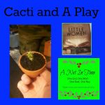 Cactus and A Play