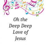 Hymn Study: Oh the Deep Deep Love of Jesus