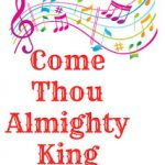 Hymn Study: Come Thou Almighty King