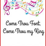 Hymn Study: Come Thou Font, Come Thou My King
