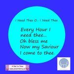 I Need Thee O… I Need Thee