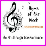 Hymn of the Week: He Shall Reign Forever More