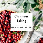 Christmas Baking, The New and The Old