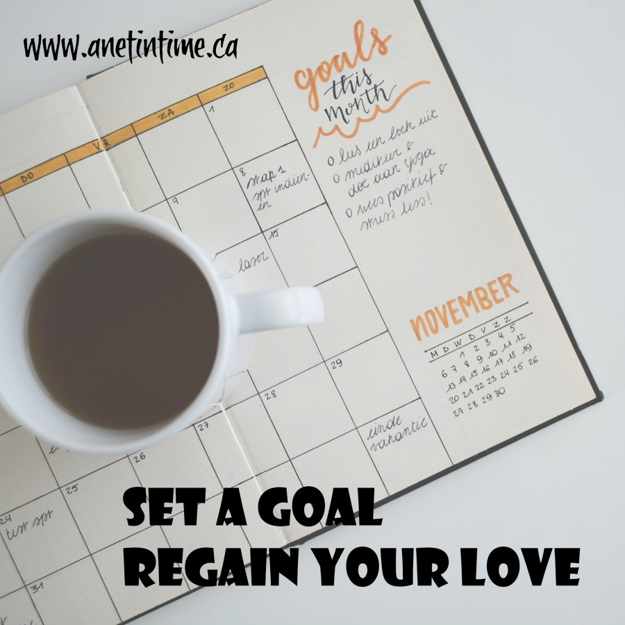 Set a goal in writing, find yourself regaining your love of doing so.