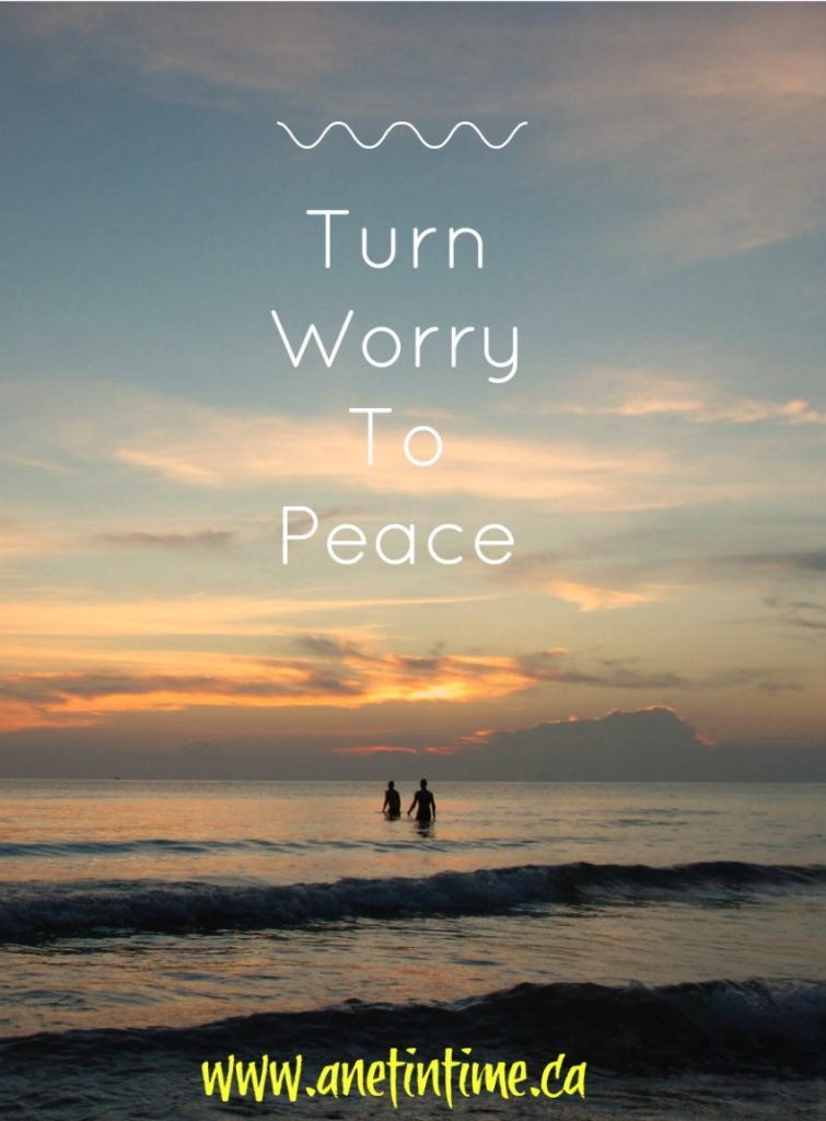Turn worry to peace. Learn how to worry less and have more peace.
