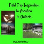 Field Trip Inspiration to Vacation in Ontario