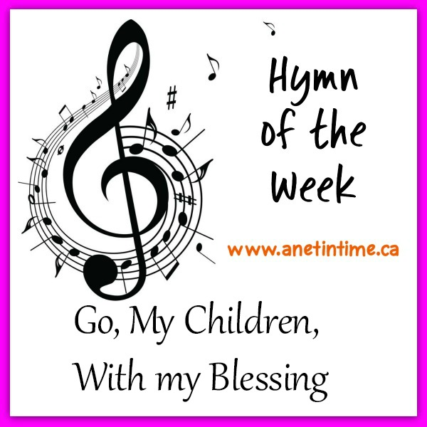 Go, my children, with my blessing, song, author and lyrics