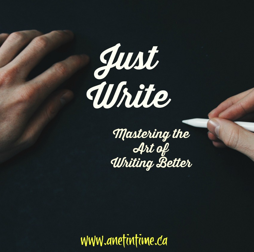 Just write - mastering the art of writing better