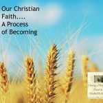 Our Christain Faith ... A Process of Becoming
