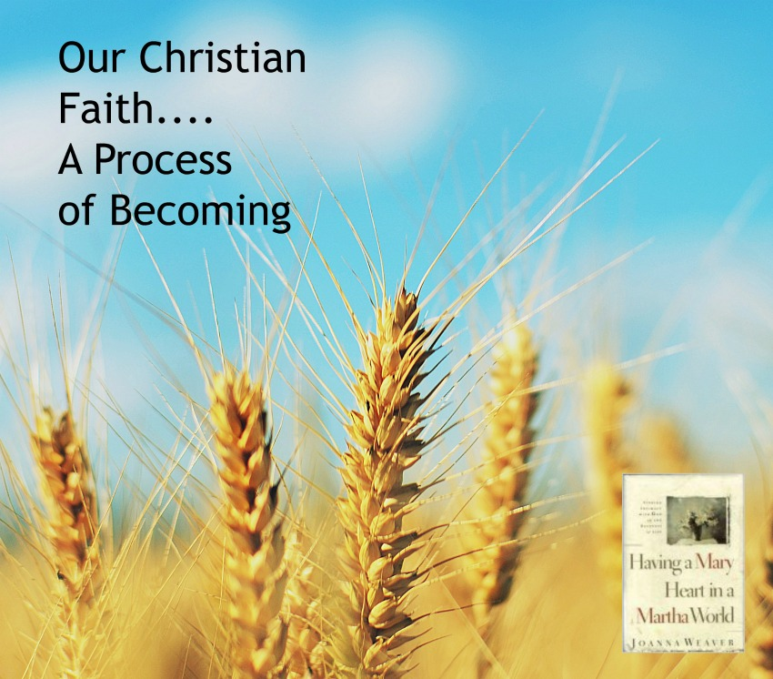 Our christian faith, a process of becoming