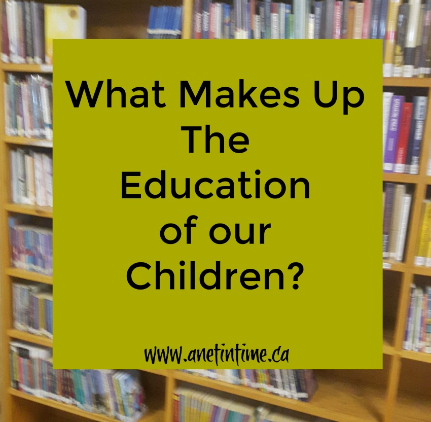 What makes up the education of our children?
