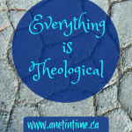 Everything is Theological