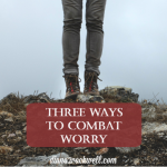 Three Ways to Combat Worry