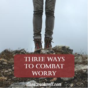 Three Ways to Combat Worry