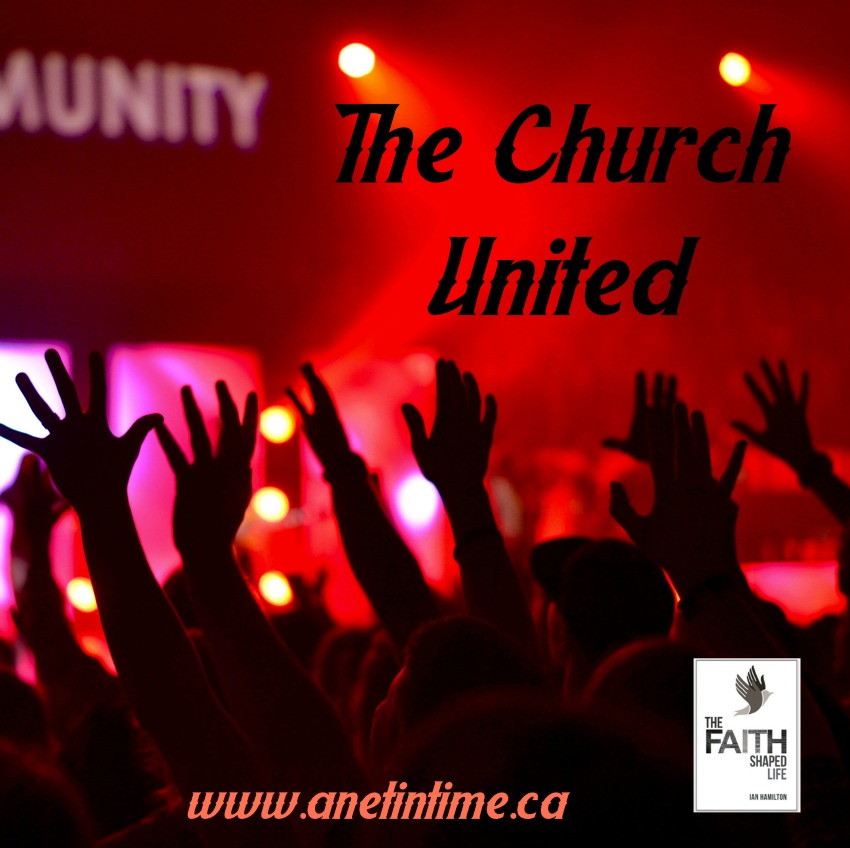 """the church united, post from book """"the Faith-Shaped life"""""""