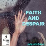 Faith and Despair