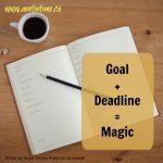 Goal + Deadline = Magic
