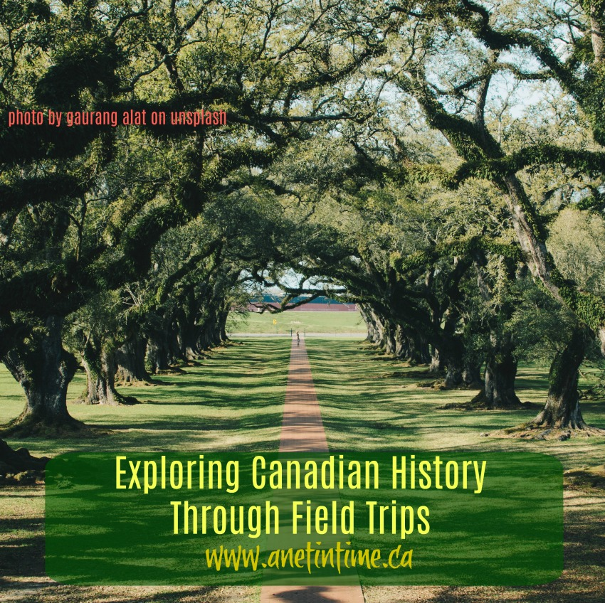 trees over path, text exploring Canadian History through Field Trips