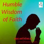 Humble Wisdom of Faith