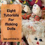 Eight Tutorials For Making Dolls