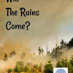 Will the Rains Come?