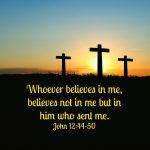 Believe in Jesus, believe in God