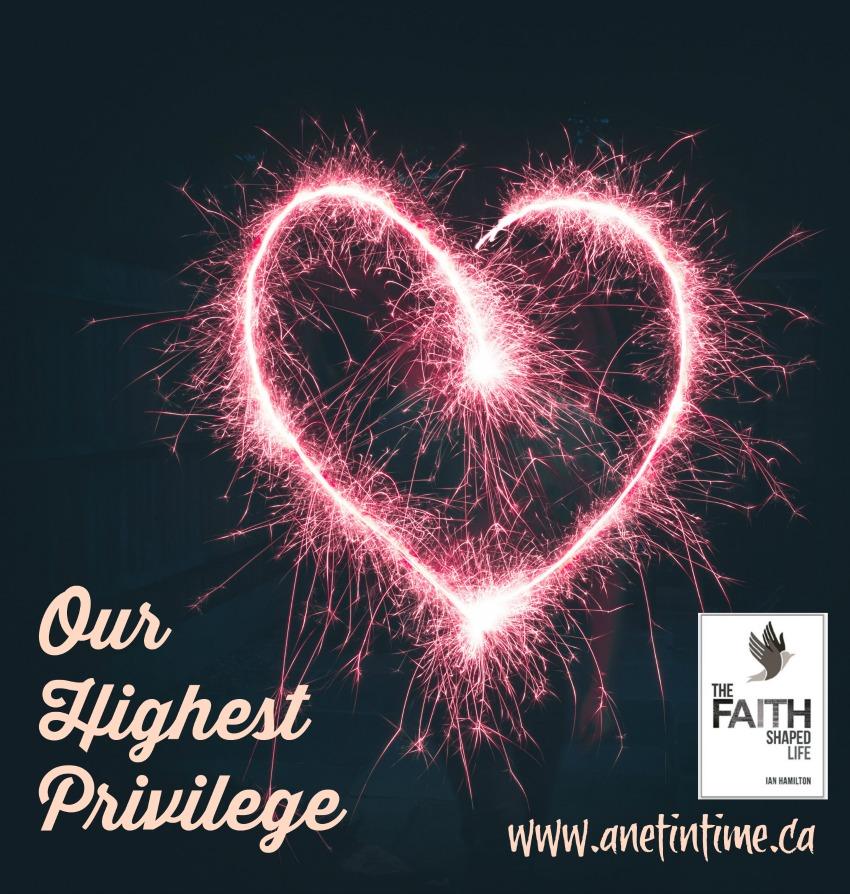 our highest privilege