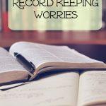 Record Keeping Worries
