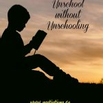 Unschool without unschooling