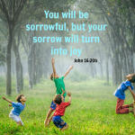 Sorrow Will Be Turned to Joy