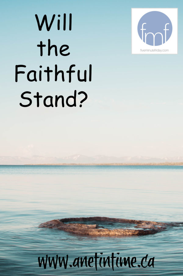 Will the Faithful Stand