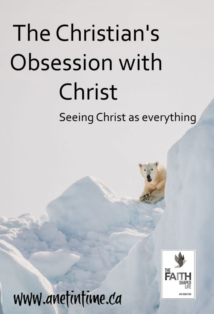 The Christian's Obsession with Christ