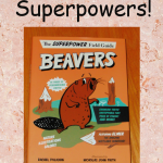 The Superpower Field Guide: Beavers