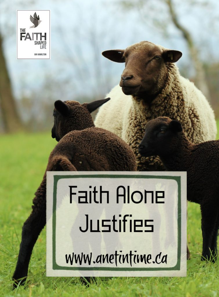 Faith alone Justifies
