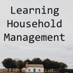 Learning Household Management