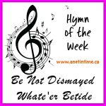 Be Not Dismayed Whate'er Betide