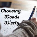 Choosing Words Wisely