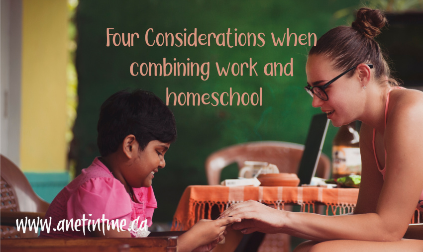 Four Considerations when combining work and homeschool