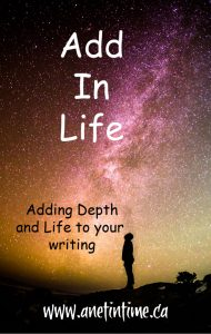 add in life (making your writing come alive)