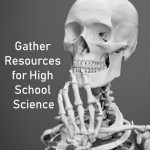 Gather Resources for High School Science