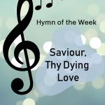 Saviour, Thy Dying Love