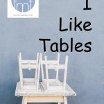 I like tables