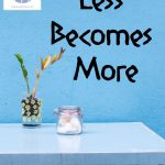 Less Becomes More
