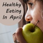 Healthy Eating in April